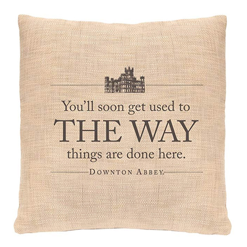 'You'll soon get used to the way things are done here' cushion cover