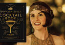 An official 'Downton Abbey Cocktail Book' is out now!